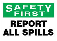 Safety First Report All Spills Sign