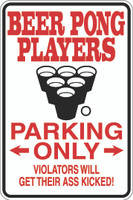 Beer Pong Players Parking Only