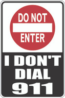 Do Not Enter - I Don't Dial 911