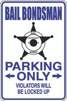 Bail Bondsman Parking Only