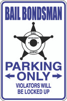 Bail Bondsman Parking Only