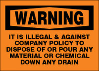 Warning It Is Illegal And Against Company Policy To Dispose Of Or Pour Any Material Or Chemical Down Any Drain