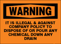 Warning It Is Illegal & Against Company Policy To Dispose Of Or Pour Any Chemical Down Any Drain