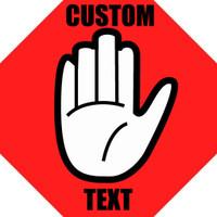 Custom Text Hand Sign