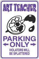 Art Teacher Parking Only Sign
