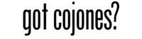 Got Cojones?  -  Bumper Sticker