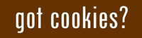 Got Cookies?  -  Bumper Sticker