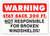 Warning Stay Back 200 Feet Not Responsible For Broken Windshields (Red and White) Vinyl Sign