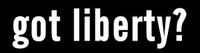 Got Liberty?  -  Bumper Sticker