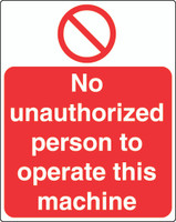 No Unauthorized Person To Operate This Machine