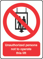 Unauthorized Persons Not To Operate This Lift