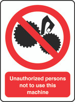 Unauthorized Persons Not To Use This Machine