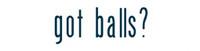 Got Balls? (2)  -  Bumper Sticker