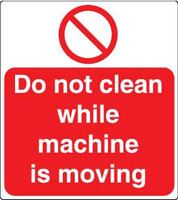 Do Not Clean While Machine Is Moving