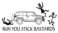 Run You Stick Bastards Toyota FJ Cruiser Decal #1