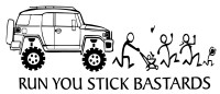 Run You Stick Bastards Toyota FJ Cruiser Decal #2