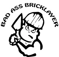 Bad Ass Bricklayer Decal