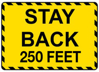 Stay Back 250 Feet