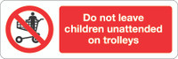 Do Not Leave Children Unattended On Trolleys