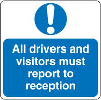 All Drivers And Visitors Must Report To Reception