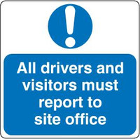 All Drivers And Visitors Must Report To Site Office 1