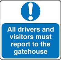 All Drivers And Visitors Must Report To Site Office Gatehouse