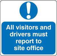 All Drivers And Visitors Must Report To Site Office 2