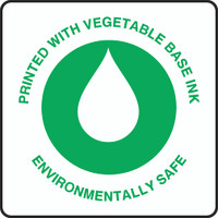 Printed With Vegetable Base Ink Environmentally Safe Sign
