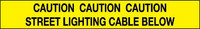 Caution Street Lighting Cable Below Marker