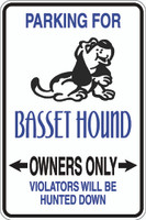 Parking For Basset Hound Owners Only Sign