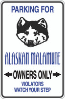 Parking For Alaskan Talamute Owners Only Sign