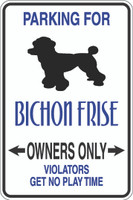 Parking For Bichon Frise Owners Only Sign