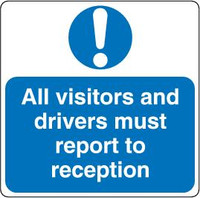All Drivers And Visitors Must Report To Reception 1