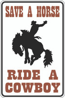Save A Horse Ride A Cowboy Sign