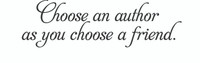 Choose An Author As You Choose A Friend. (Wall Art  Decal)