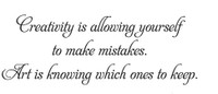 Creativity Is Allowing Yourself To Make Mistakes. Art Is Knowing Which Ones To Keep. (Wall Art  Decal)