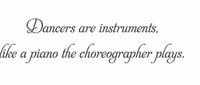 Dancers Are Instruments... (Wall Art  Decal)