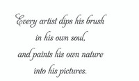 Every Artist Dips His Brush in His Own Soul Wall Art Decal