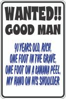 Wanted Good Man Sign