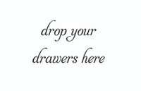 Drop Your Drawers Here... (Wall Art  Decal)