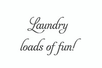 Laundry Loads Of Fun... (Wall Art  Decal)