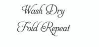 Wash Dry Fold Repeat... (Wall Art  Decal)