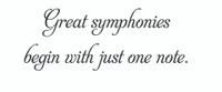 Great Symphonies Begin.... (Wall Art  Decal)
