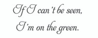 If I Can't Be Seen... (Wall Art  Decal)
