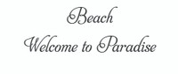 Beach Welcome To Paradise. (Wall Art  Decal)