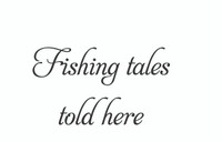 Fishing Tales Told Here. (Wall Art  Decal)