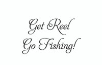 Get Reel Go Fishing. (Wall Art  Decal)