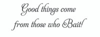 Good Things Come... (Wall Art  Decal)