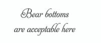 Bear Bottoms... (Wall Art Decal)