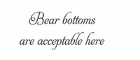 Bear Bottoms... (Wall Art Decal)